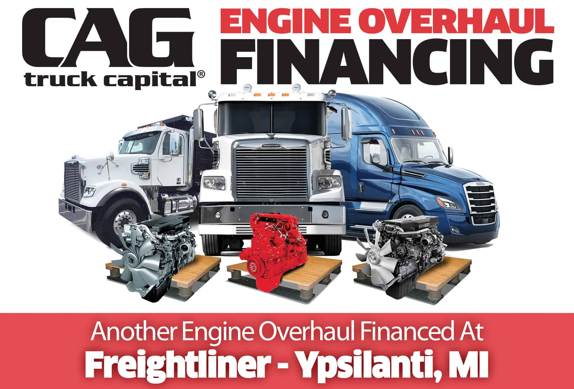 CAG Truck Capital provides overhaul financing for Freightliner Engine Overhauls performed at Wolverine Truck Sales, Ypsilanti, MI.
